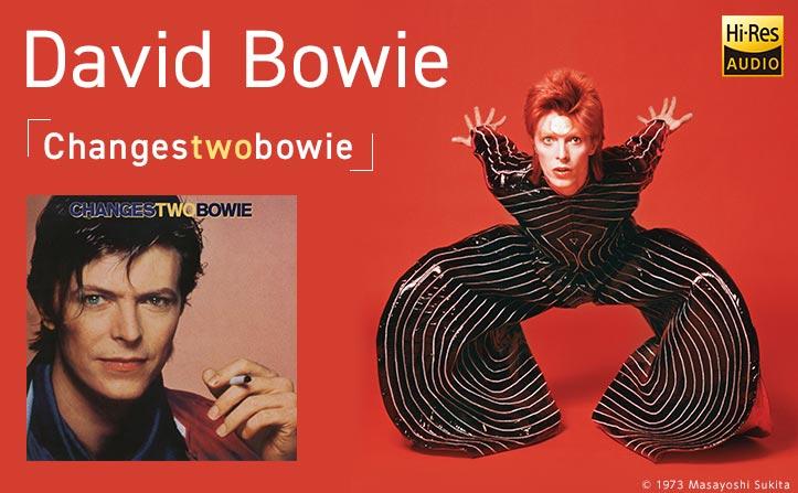 デヴィッド・ボウイ幻のベスト・アルバム「Changestwobowie」が約35年の時を経てハイレゾ配信開始!